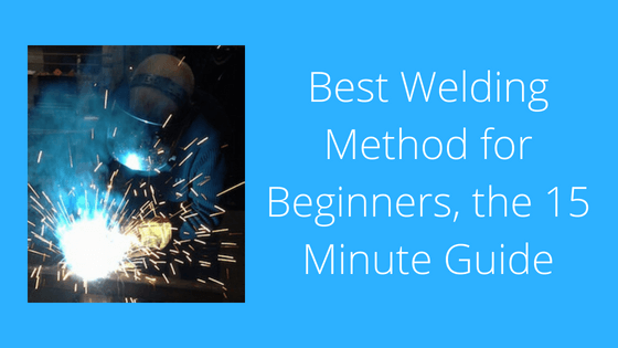 Best Welding Method For Beginners