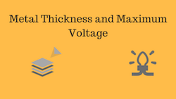 Metal Thickness and Max Voltage