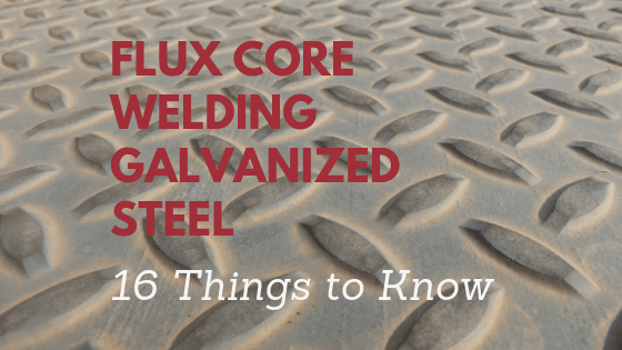 Flux Core Welding Galvanized Steel