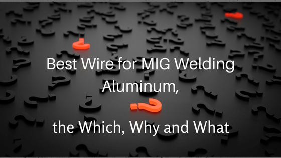 Best Wire for MIG Welding Aluminum