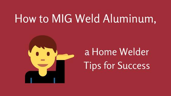 How To MIG Weld Aluminum