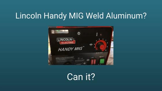 Lincoln Handy MIG Aluminum