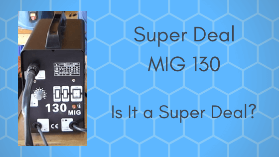 Super Deal MIG 130, Is It A Super Deal?