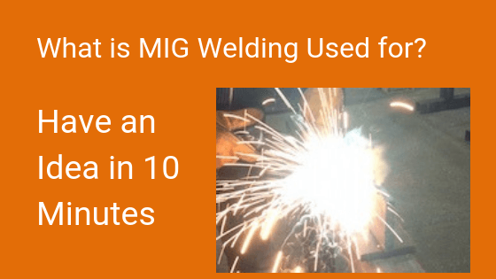 What Is MIG Welding Used Title Image