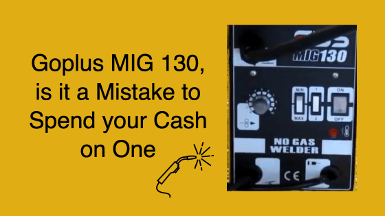 (Is It A Mistake To Spend Your Cash On) Goplus MIG 130