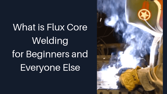 What Is Flux Core Welding Title Image