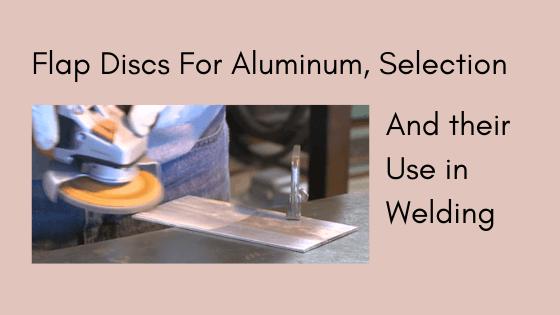 Flap Discs For Aluminum Title Image