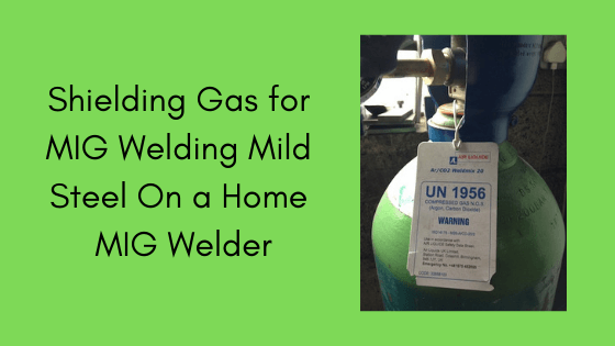 Shielding Gas For MIG Welding Mild Steel Title Image