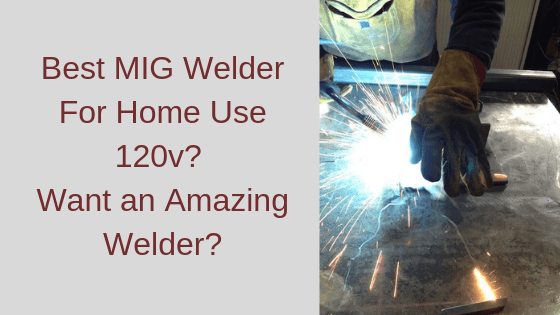 Best MIG Welder For Home Use Title Image
