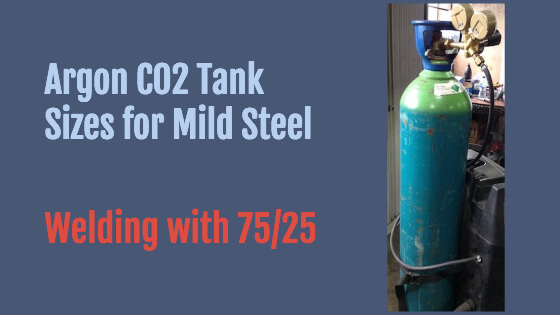 Argon CO2 Tank Sizes For Mild Steel Welding With 75/25