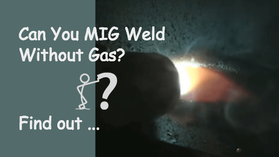 Can You MIG Weld Without Gas Title Image