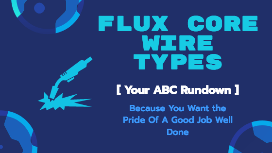 Flux Core Wire Types Title Image