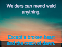 Welders Can Mend Weld Anything Welder Quote